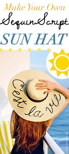 Pinning NOW, making this weekend!! SUPER CUTE! I've seen the expensive Eugenia Kim 'Do Not Disturb' sequin straw sun hats everywhere - and now I can make MY OWN