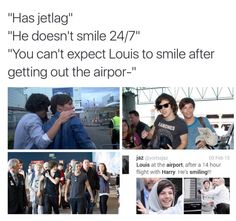 For all the people saying that Louis didn't look happy because of the following list above, please reconsider. Maybe Louis doesn't look happy because of the person he's with which isn't Harry.