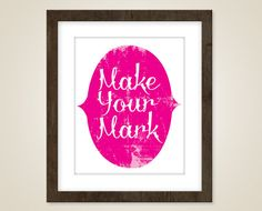 Motivational print - 8 x 10 art print - Inspirational Poster  - Make your mark - typographic print
