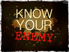 Prepping: Knowing The Enemy - Preparing for shtf