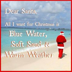 Dear Santa, All I want for Christmas is blue water, soft sand and warm weather. Dear Santa, All I want for Christmas is blue water, soft sand and warm weather. Caribbean Christmas, Tropical Christmas, Beach Christmas, Coastal Christmas, Christmas Time, Christmas Ideas, Christmas Crafts, Aussie Christmas, Quilling Christmas