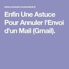 Enfin Une Astuce Pour Annuler l'Envoi d'un Mail (Gmail). Telephone, Gmail, Internet, Coding, Iphone, Technology, Digital, Microsoft, Android