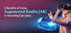 5 Benefits of Using Augmented Reality (AR) in Boosting Car Sales Ar Technology, Car Sales, Brand Promotion, The Next Big Thing, Augmented Reality, Automotive Industry, Cars For Sale, Advent, Benefit