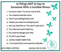 10 Things Not to Say to Someone with and Invisible Illness