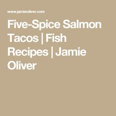Five-Spice Salmon Tacos | Fish Recipes | Jamie Oliver