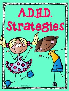 A.D.H.D. Strategies for the classroom. (may require purchasing materials, or asking parents to purchase materials)