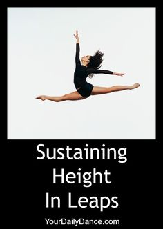 Tips for sustaining your leaps...