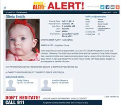 CHILD ABDUCTION occurred at approximately 12:15 on 07/17/2014 in Kingfisher County near Cashion, Oklahoma. The child victim is Olivia Smith and the suspect is Cindy Finley. Suspect has a mental condition and made comments about having a vision of the child dying in two days. Vehicle is dark gray Nissan Murano SUV newer model with Texas plates. Suspect is accompanied by Jennifer Skousen. Anyone with information is asked to call 405-375-6214 or 911.  ***Thank you for repinning!