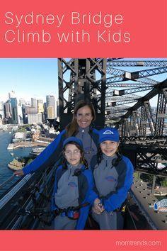 Sydney Bridge Climb With Kids | Australia Travel With Kids | MomTrends.com #familytravel