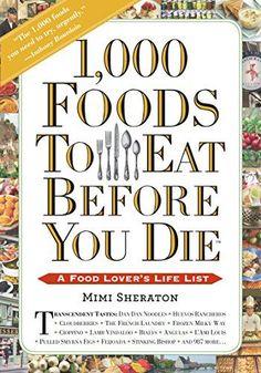 1,000 Foods To Eat Before You Die: A Food Lover's Life Li... https://www.amazon.com/dp/0761141685/ref=cm_sw_r_pi_dp_x_g4hbAbDFV1RZN