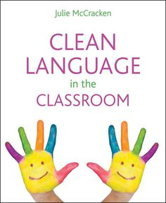 """Read """"Clean Language in the Classroom"""" by Julie McCracken available from Rakuten Kobo. Written by a real teacher, who puts her ideas to practice in a real classroom, with real children; this book provides a . Real Teacher, Primary School Teacher, Effective Learning, Teaching Skills, Improve Communication, Behaviour Management, Classroom Language, Thinking Skills, Learning Environments"""