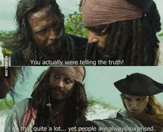 """""""You actually were telling the truth!"""" Pirates of the Caribbean"""