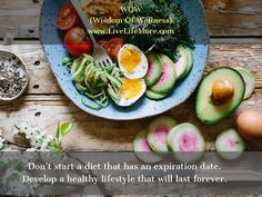 Don't start a diet that has an expiration date.  Develop a healthy lifestyle that will last forever. #Health #Lifestyle #DtPallaviJassal #DrSandeepJassal #Livelifemore WOW (Wisdom Of Wellness) powered by www.LiveLifeMore.com