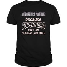 ACUTE ᐅ CARE NURSE PRACTITIONER - SUPER HEROACUTE CARE NURSE PRACTITIONER - SUPER HEROid1 - SUPER HERO