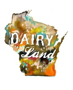 Wisconsin.  The secret reason I will probably never leave the Midwest is not my failing back but my deep and abiding love for dairy.
