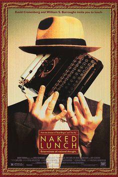 Naked Lunch 1991     Director: David Cronenberg Writers: William S. Burroughs (novel), David Cronenberg Stars: Peter Weller, Judy Davis, Ian Holm |