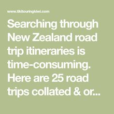 Searching through New Zealand road trip itineraries is time-consuming. Here are 25 road trips collated & organised to help you plan your self-drive itinerary.