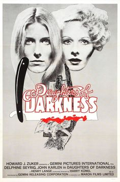 Daughters of Darkness (1971) dir. by Harry Kumel. A newlywed couple are passing through a vacation resort. Their paths cross with a mysterious, strikingly beautiful countess and her aide.