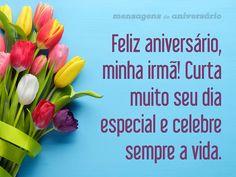 Feliz aniversário, minha irmã! Curta muito seu dia especial e celebre sempre a vida. (...) https://www.mensagemaniversario.com.br/celebre-sempre-a-vida-irma/