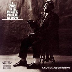 I Am the Blues by Willie Dixon (CD, Legacy) #ChicagoBlues