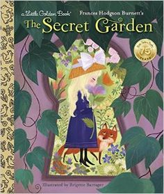 The Secret Garden (Little Golden Book): Frances Gilbert, Brigette Barrager: 9780399552250: Amazon.com: Books
