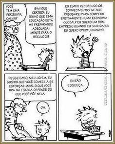 """Um professor sempre afeta a humanidade. Ele nunca saberá onde sua influência termina."" – (Henry Adams) Calvin And Hobbes, Funny Images, Teaching, Humor, This Or That Questions, Comics, Gifs, Learner Profile, Teachers' Day"
