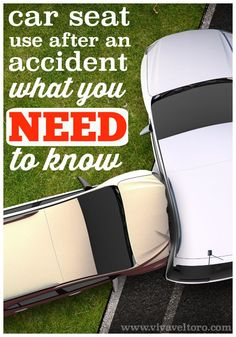 Car seat use after an accident - what you need to know.