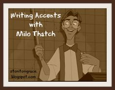 Wanderer's Pen: Writing Accents with Milo Thatch