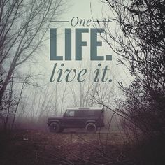 Land Rover Defender and Series. ONE LIFE LIVE IT