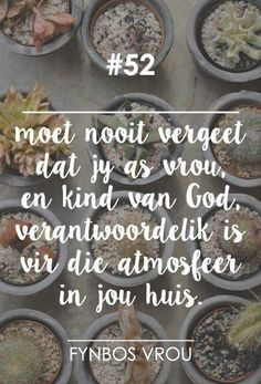 Afrikaanse Quotes, Virtuous Woman, Godly Marriage, Lord Is My Shepherd, Special Words, Word Pictures, Daily Bread, True Words, No One Loves Me