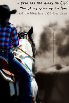 Every run, theres a verse on my horses butt, I pray before my run, & thank him after.