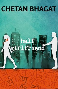 Half Girlfriend In English Language By Chetan Bhagat @ Rs 149