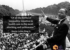 """Of all the forms of inequality, injustice in health care is the most shocking and inhumane."" ― Martin Luther King Jr. #MOW50 http://www.aplaceformom.com/blog/inspirational-quotes/"