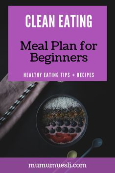 Clean Eating Meal Plans for Beginners Archives ⋆ Mu Mu Muesli Clean Eating Food List, Clean Eating Breakfast, Clean Eating Recipes, Vegan Breakfast, Breakfast Recipes, Healthy Eating Blogs, Healthy Eating Guidelines, Eat Healthy, High Energy Foods
