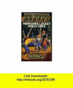 When the Bough Breaks  A Novel of the Serrated Edge (9780671721541) Mercedes Lackey, Holly Lisle, Larry Elmore , ISBN-10: 0671721542  , ISBN-13: 978-0671721541 ,  , tutorials , pdf , ebook , torrent , downloads , rapidshare , filesonic , hotfile , megaupload , fileserve
