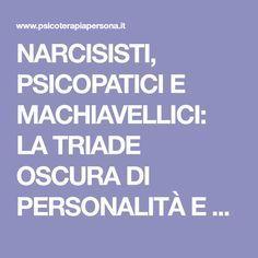 NARCISISTI, PSICOPATICI E MACHIAVELLICI: LA TRIADE OSCURA DI PERSONALITÀ E LE RELAZIONI - Studio Psicologia e Psicoterapia a Roma
