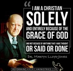 I am a Christian solely and entirely because of the grace of God and not because of anything that I have thought or said or done. Bible Verses Quotes, Faith Quotes, Wisdom Quotes, Scriptures, Christian Faith, Christian Quotes, Christian Men, Reformed Theology, Covenant Theology