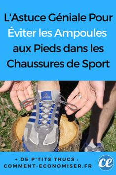 L'Astuce Géniale Pour Éviter les Ampoules aux Pieds dans les Chaussures de Sport.