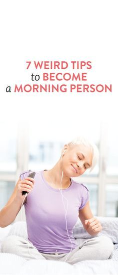 7 weird tips to become a morning person  .ambassador