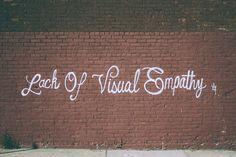 Lack of visual empathy