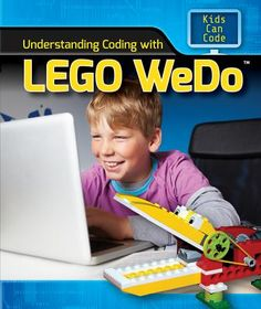 Encore -- Understanding coding with Lego WeDo / Patricia Harris. Lego Wedo, Lego Mindstorms, New Books, Books To Read, Young Engineers, Coding For Kids, Stem Science, Fiction And Nonfiction, Graphic Organizers