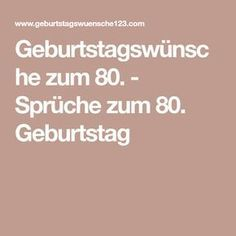 Geburtstagswunsche Zum 80 Spruche Zum 80 Geburtstag