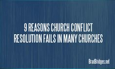 "New Blog Post: ""9 Reasons Church Conflict Resolution Fails in Many Churches"" --> www.bradbridges.net/2015/08/27/9-reasons-church-conflict-resolution-fails-in-many-churches/"