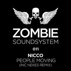 NICCO - PEOPLE MOVING (inc Nekes remix) by Zombie Soundsystem on SoundCloud
