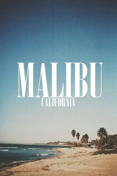 Malibu, California. Paradise.