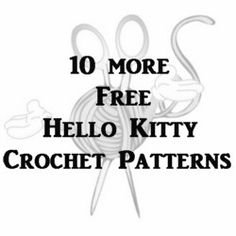 10 more free hello kitty crochet patterns - thesteadyhandblog