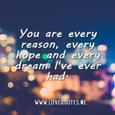 Read more at: http://lovequotes.me/