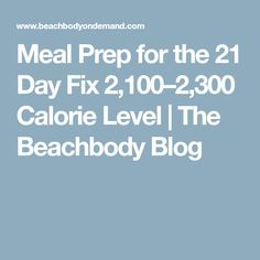 Meal Prep for the 21 Day Fix 2,100–2,300 Calorie Level | The Beachbody Blog