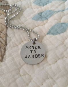 Handstamped Prone To Wander necklace by sassyfrassx3 on Etsy