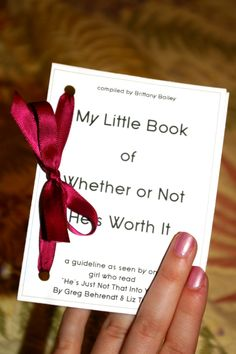 My Little Book of Whether or Not He's Worth It. Good read. You should definitely open the link and read it.